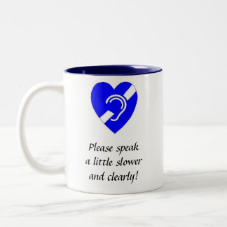 Please Speak A Little Slower and Clearly! Two-Tone Mug