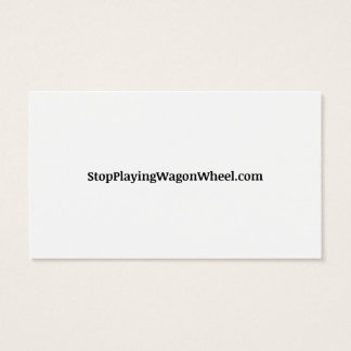 """Please Stop Playing """"Wagon Wheel"""" business cards"""