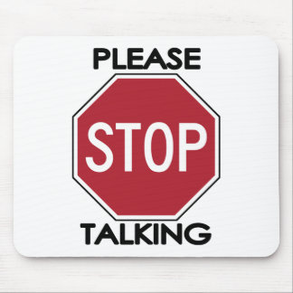 Please STOP Talking Mouse Pad