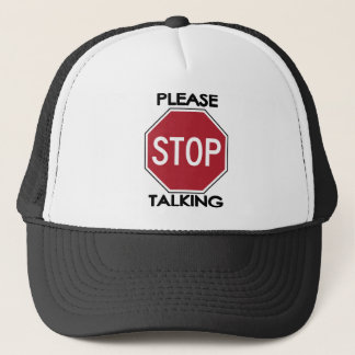 Please STOP Talking Trucker Hat