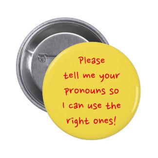 """Please tell me your pronouns ..."" 6 Cm Round Badge"