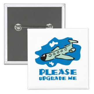Please upgrade me to business class on the plane 15 cm square badge