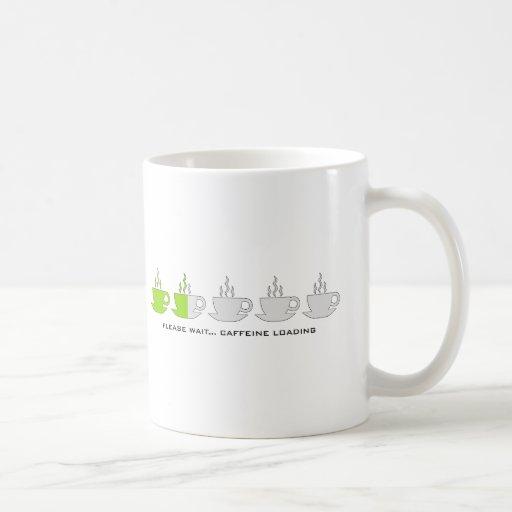 Please Wait... Caffeine Loading Coffee Mugs