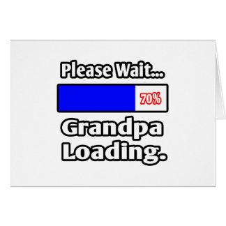 Please Wait...Grandpa Loading Greeting Cards