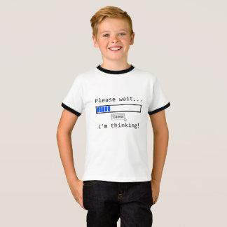 Please Wait...I'm Thinking T-Shirt