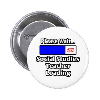 Please Wait...Social Studies Teacher Loading 6 Cm Round Badge