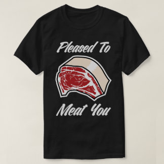 Pleased To Meat You Rock Slogan Funny Meet T-Shirt