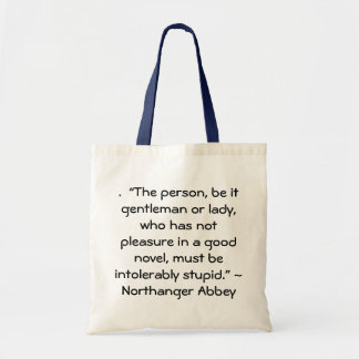 Pleasure in a Good Novel Austen Quote Budget Tote Bag