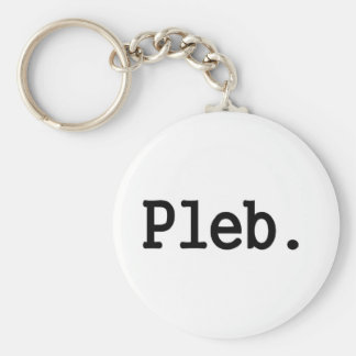 pleb.a member of a despised social class. keychain