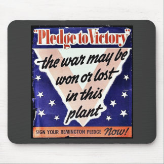 Pledge To Victory, The War May Be Won Or Lost In T Mouse Pads