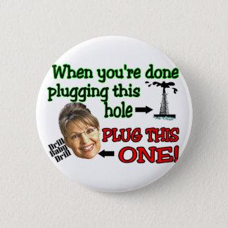 plug this hole 6 cm round badge