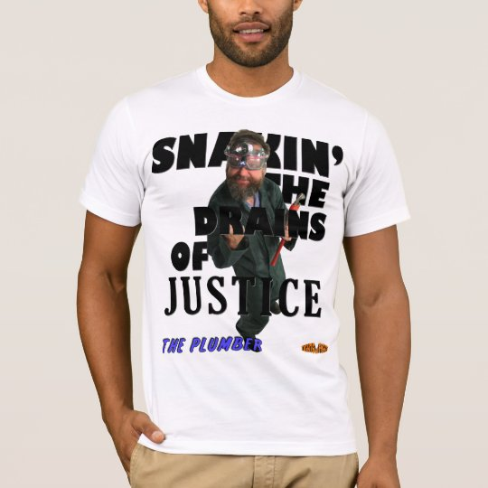 Plumber - Snakin' The Drains of Justice! T-Shirt
