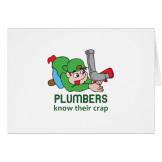 PLUMBERS KNOW THEIR CRAP GREETING CARD