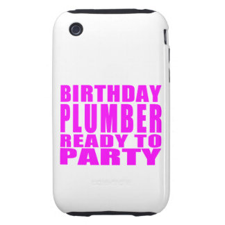 Plumbers : Pink Birthday Plumber Ready to Party Tough iPhone 3 Covers