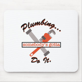Plumbing Do It Mouse Pad