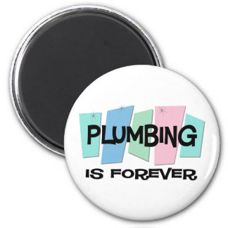 Plumbing Is Forever Magnet
