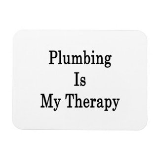 Plumbing Is My Therapy Magnet