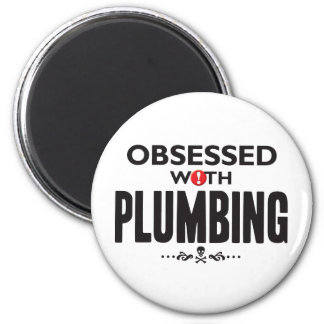 Plumbing Obsessed. 6 Cm Round Magnet