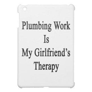 Plumbing Work Is My Girlfriend's Therapy iPad Mini Case