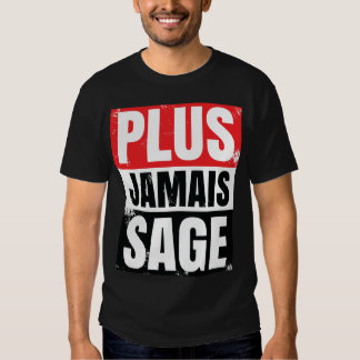 Plus Jamais Sage - I Will Not Behave Tshirts