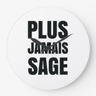 Plus Jamais Sage - I'll Never Be Good Again Wall Clocks