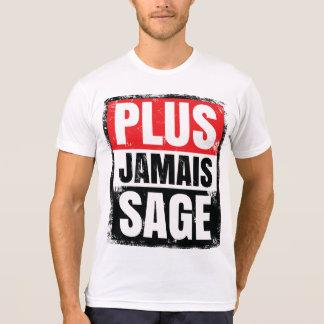 Plus Jamais Sage - I'll Never Behave Again T Shirts
