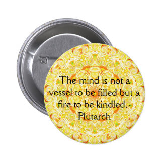 Plutarch quote education teacher learning 6 cm round badge