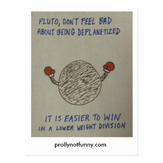 pluto, don't feel bad about being deplanetized postcard