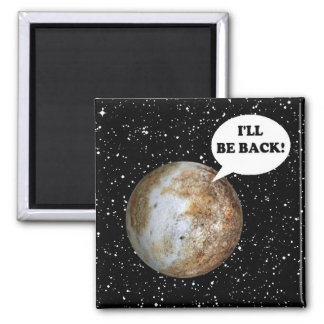 PLUTO: I'LL BE BACK! (solar system) ~ Square Magnet