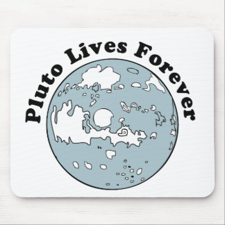 Pluto Lives Forever Mouse Pads