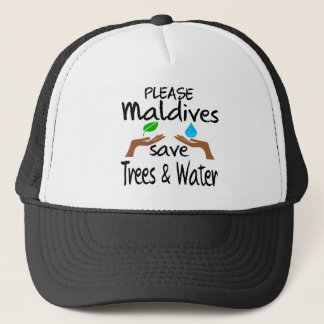 Plz Maldives Save Tree & Water Trucker Hat