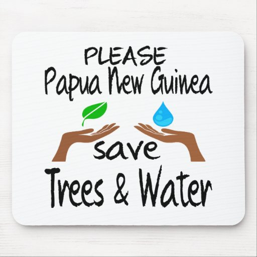 Plz Papua New Guinea Save Tree & Water Mouse Pads