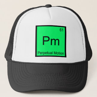 Pm - Perpetual Motion Chemistry Element Symbol Tee Trucker Hat