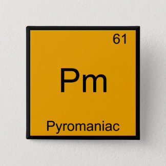Pm - Pyromaniac Funny Chemistry Element Symbol Tee 15 Cm Square Badge