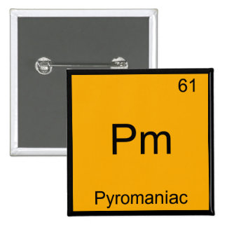 Pm - Pyromaniac Funny Chemistry Element Symbol Tee 15 Cm Square Badge