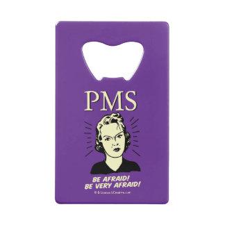 PMS: Be Afraid