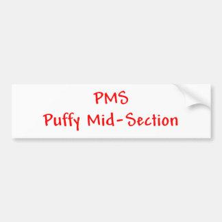 PMS Puffy Mid-Section Bumper Sticker Car Bumper Sticker