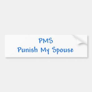 PMS Punish My Spouse Bumper Sticker Car Bumper Sticker