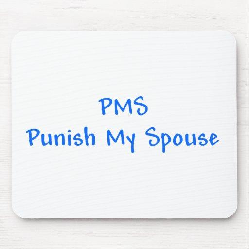 PMS Punish My Spouse Mousepad