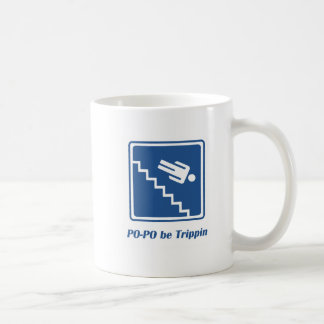 Po-Po be Trippin' Mug