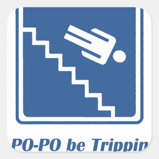 Po-Po be Trippin' Square Sticker