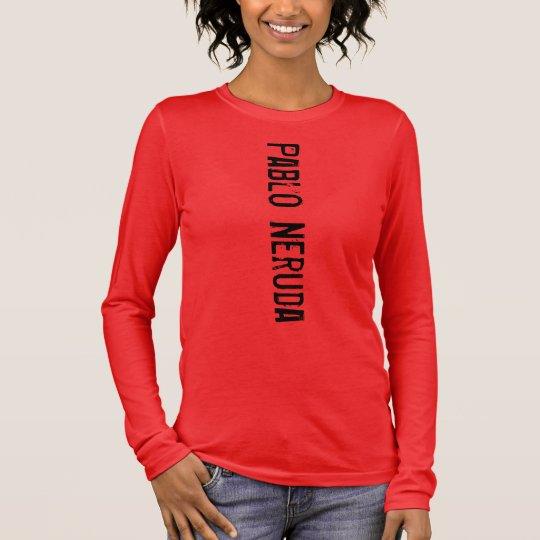 podalmighty.rocks PABLO NERUDA POET BEAT Long Sleeve T-Shirt