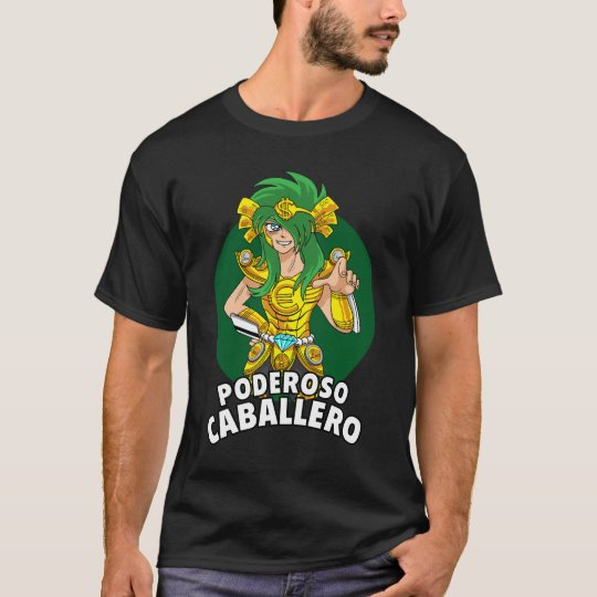 Poderoso caballero T-Shirt