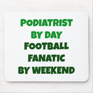 Podiatrist  by Day Football Fanatic by Weekend Mouse Mat