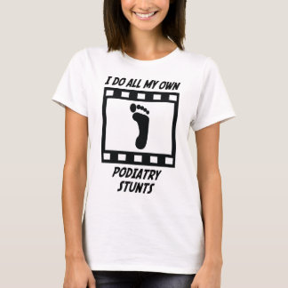Podiatry Stunts T-Shirt