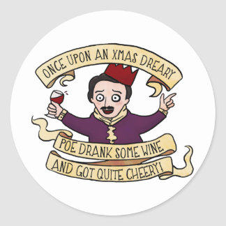 Poe Drank Some Wine And Got Quite Cheery Round Sticker