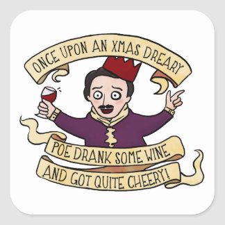 Poe Drank Some Wine And Got Quite Cheery Square Sticker
