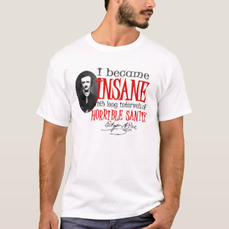 Poe Insane Quote T-Shirt