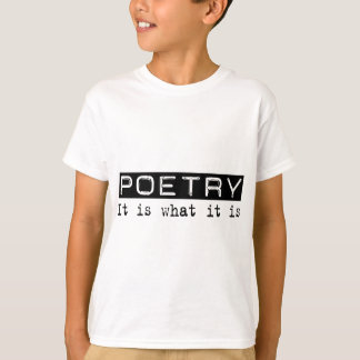 Poetry It Is T Shirts