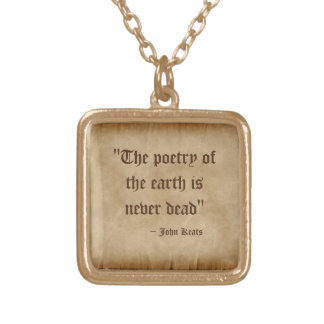 """poetry of the earth"" keats quote necklace"